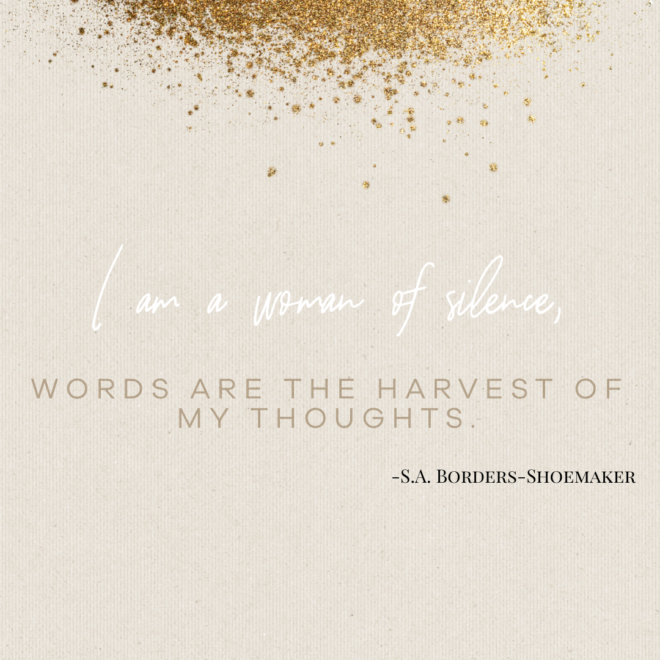 words are the harvest of my thoughts
