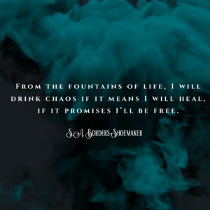 quote from frankenstein and the phoenix, drinking chaos poem, fear and anger, brave, courage, healing